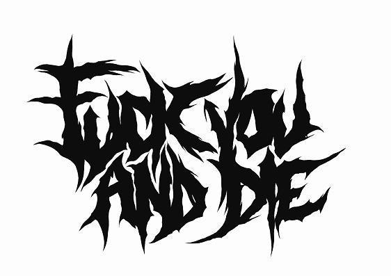 Fuck_you_and_die_-_Schriftzug