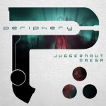 Periphery – Juggernaut: Alpha & Omega