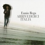 """ENNIO REGA: """"ARRIVEDERCI ITALIA""""."""