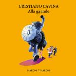 ALLA GRANDE, Cristiano Cavina